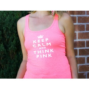 Keep Calm and Think Pink Tank Top -Neon Pink
