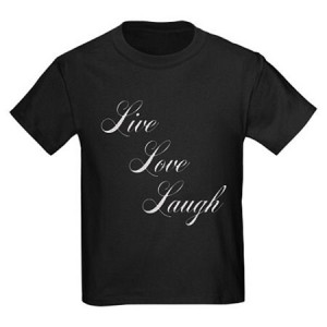 &quot;Live Love Laugh&quot; T Shirt